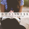 Godliness: Principles for Practice | New Victory Church