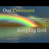 Our Covenant Keeping God/HLVC